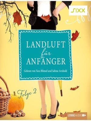 cover image of Landluft für Anfänger, Folge 2