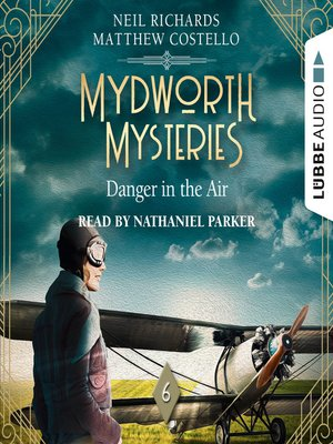 cover image of Danger in the Air--Mydworth Mysteries--A Cosy Historical Mystery Series, Episode 6