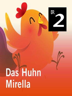 cover image of Das Huhn Mirella