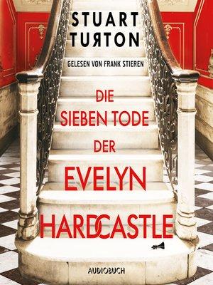 cover image of Die sieben Tode der Evelyn Hardcastle