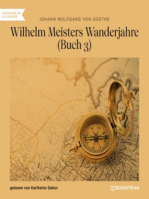 cover image of Wilhelm Meisters Wanderjahre, Buch 3