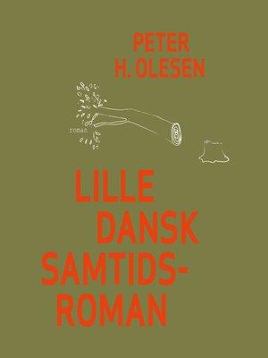 cover image of Lille dansk samtidsroman