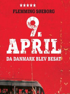 cover image of 9. April--da Danmark blev besat