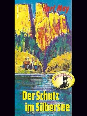 cover image of Karl May, Der Schatz im Silbersee