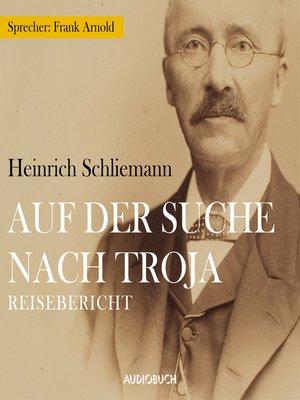 cover image of Auf der Suche nach Troja