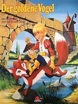 cover image of Gebrüder Grimm, Der goldene Vogel