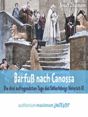 cover image of Barfuß nach Canossa