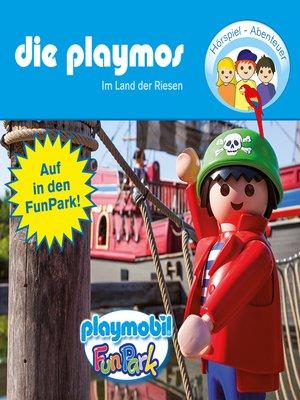 cover image of Die Playmos--Im Land der Riesen (Hörspiel)