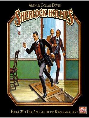 cover image of Sherlock Holmes--Die geheimen Fälle des Meisterdetektivs, Folge 25