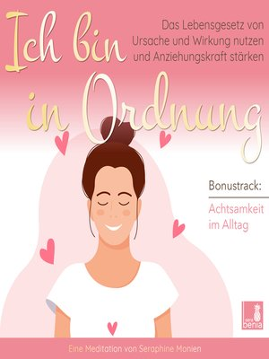 cover image of Ich bin in Ordnung--Das Lebensgesetz von Ursache und Wirkung nutzen und Anziehungskraft stärken / inkl. Achtsamkeit im Alltag / Introspektion