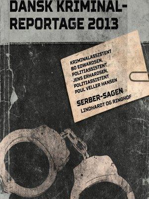 cover image of Serber-sagen--Dansk Kriminalreportage