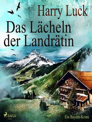 cover image of Das Lächeln der Landrätin--Ein Bayern-Krimi