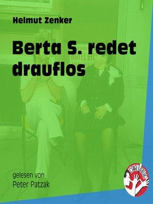 cover image of Berta S. redet drauflos