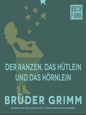 cover image of Der Ranzen, das Hütlein und das Hörnlein