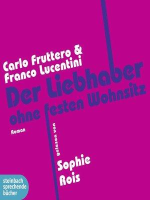 cover image of Der Liebhaber ohne festen Wohnsitz