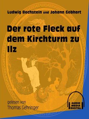 cover image of Der rote Fleck auf dem Kirchturm zu Ilz