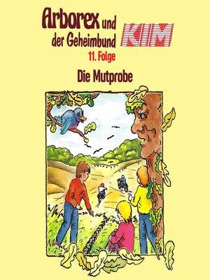 cover image of Arborex und der Geheimbund KIM, Folge 11