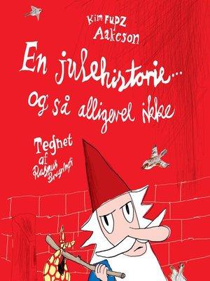 cover image of En julehistorie--og så alligevel ikke