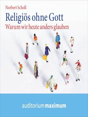 cover image of Religiös ohne Gott