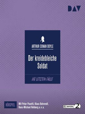 cover image of Der kreidebleiche Soldat (Hörspiel)