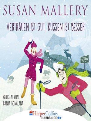 cover image of Vertrauen ist gut, Küssen ist besser