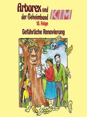 cover image of Arborex und der Geheimbund KIM, Folge 15