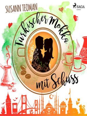 cover image of Türkischer Mokka mit Schuss