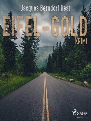 cover image of Eifel-Gold (Kriminalroman aus der Eifel)