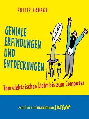cover image of Geniale Erfindungen und Entdeckungen--Vom elektrischen Licht bis zum Computer