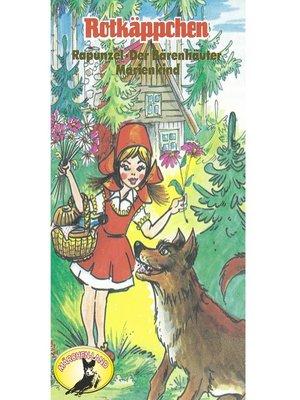 cover image of Gebrüder Grimm, Rotkäppchen und weitere Märchen