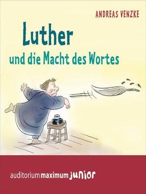 cover image of Luther und die Macht des Wortes