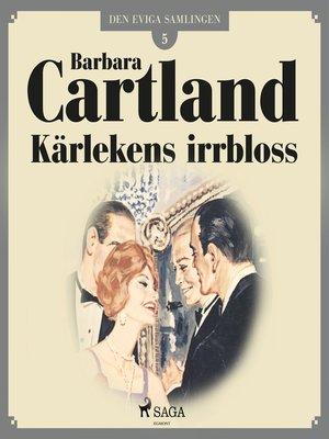 cover image of Kärlekens irrbloss--Den eviga samlingen 5