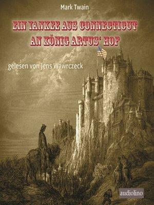 cover image of Ein Yankee aus Connecticut an König Artus' Hof