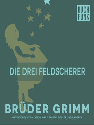 cover image of Die drei Feldscherer