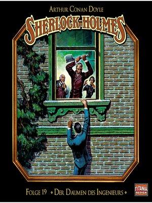 cover image of Sherlock Holmes--Die geheimen Fälle des Meisterdetektivs, Folge 19