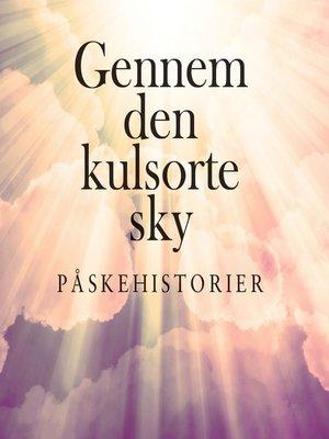 cover image of Gennem den kulsorte sky--Påskehistorier