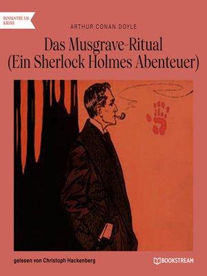 cover image of Das Musgrave-Ritual--Ein Sherlock Holmes Abenteuer