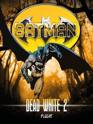 cover image of Batman, Dead White, Folge 2