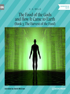 cover image of The Food of the Gods and How It Came to Earth, Book 3