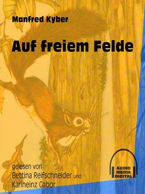 cover image of Auf freiem Felde