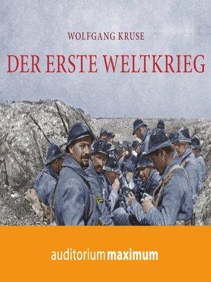 cover image of Der Erste Weltkrieg (Ungekürzt)
