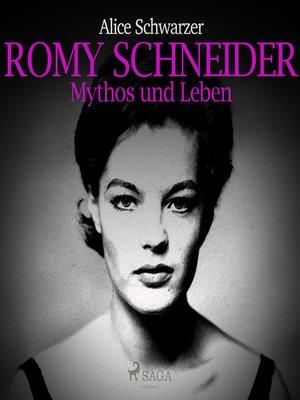 cover image of Romy Schneider--Mythos und Leben