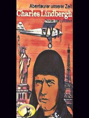 cover image of Abenteurer unserer Zeit, Charles Lindbergh