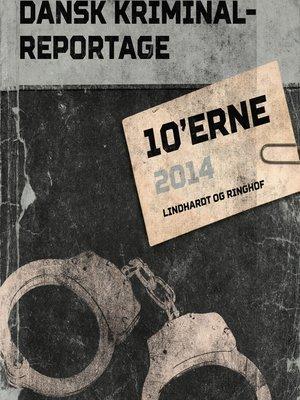cover image of Dansk Kriminalreportage 2014--Dansk Kriminalreportage