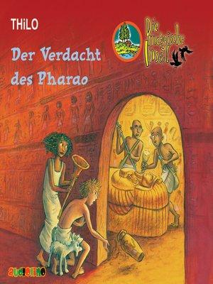 cover image of Der Verdacht des Pharao--Die magische Insel 4