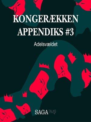 cover image of Adelsvældet--Kongerækken Appendiks 3
