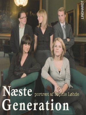 cover image of Næste generation--et portræt af Sophie Løhde