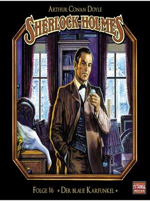 cover image of Sherlock Holmes--Die geheimen Fälle des Meisterdetektivs, Folge 16