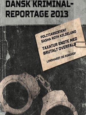cover image of Taxatur endte med brutalt overfald--Dansk Kriminalreportage