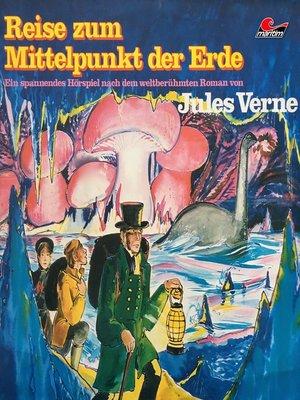 cover image of Jules Verne, Reise zum Mittelpunkt der Erde